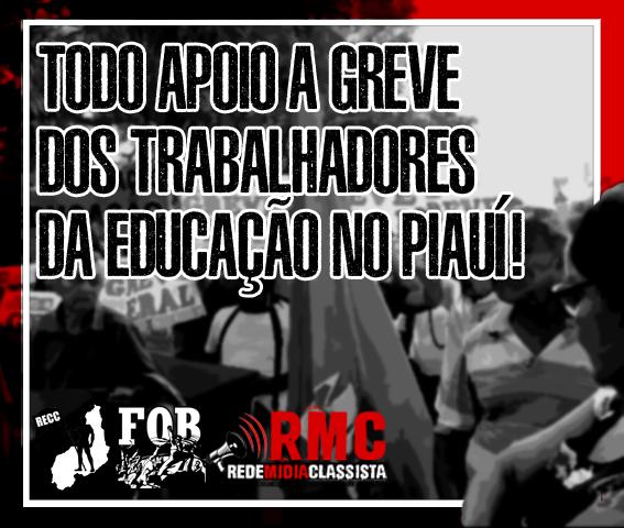 Greve educação Piauí RECC FOB Federação das Organizações Sindicalistas Revolucionárias do Brasil - Rede Mídia Classista RMC.png