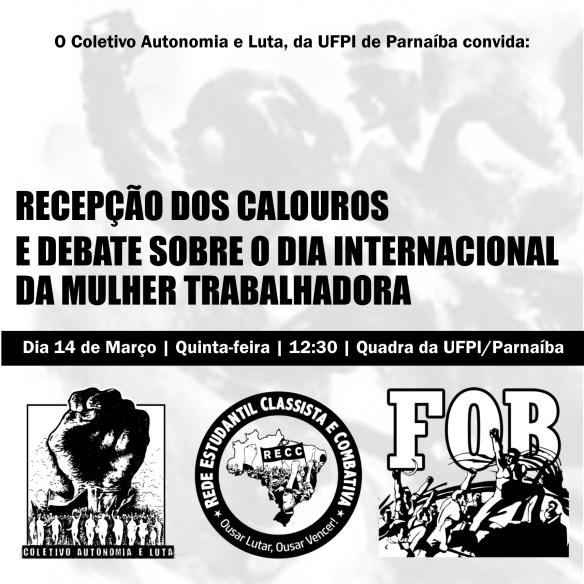 Coletivo Autonomia e Luta UFPI Parnaíba Piauí RECC FOB Recepção de calouros dia internacional da mulher trabalhadora